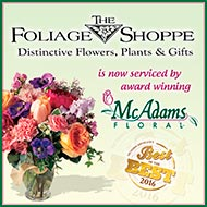 The Foliage Shoppe in now serviced by McAdams Floral